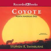 Coyote: North Americas Dog Audiobook, by Stephen R. Swinburne|
