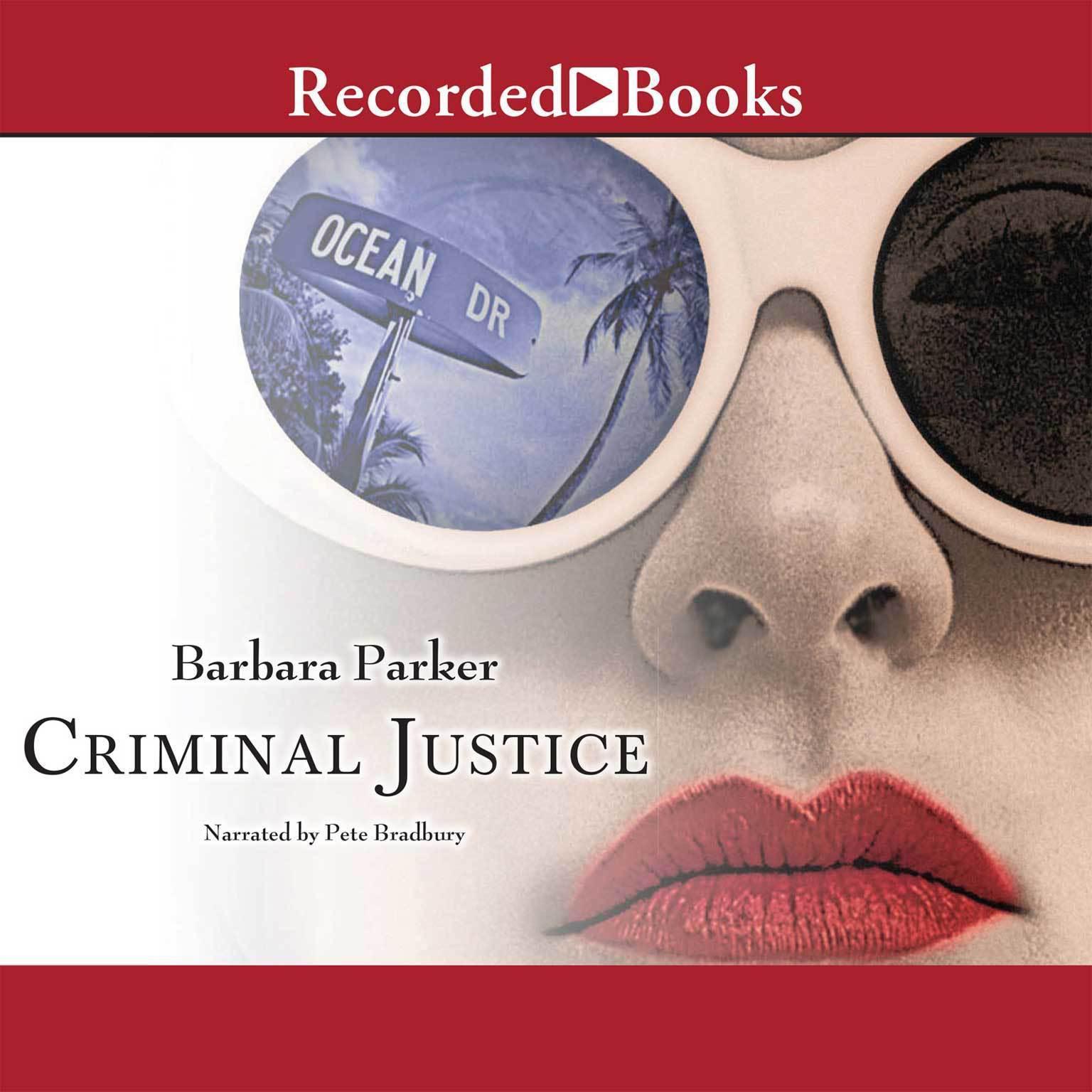 Criminal Justice Audiobook, by Barbara Parker