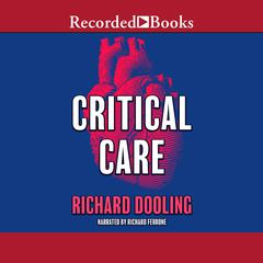Critical Care Audiobook, by Richard Dooling