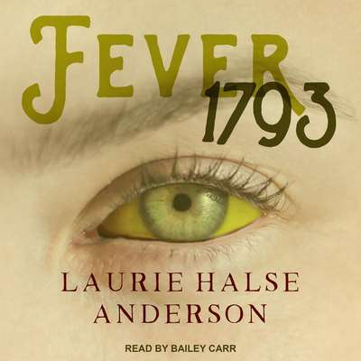 Fever 1793 Audiobook, by Laurie Halse Anderson