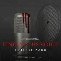 Finding His Voice Audiobook, by Author Info Added Soon