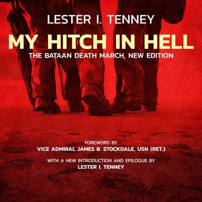 My Hitch in Hell, New Edition: The Bataan Death March Audiobook, by Lester I. Tenney