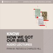 Know How We Got Our Bible: Audio Lectures: 11 Lessons Audiobook, by Author Info Added Soon