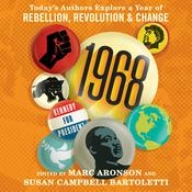 1968: Todays Authors Explore a Year of Rebellion, Revolution, and Change Audiobook, by Marc Aronson