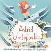 Astrid the Unstoppable Audiobook, by Maria Parr