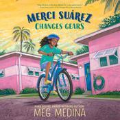 Merci Suarez Changes Gears Audiobook, by Meg Medina