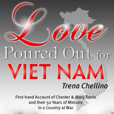 Love Poured Out for Viet Nam Audiobook, by Trena Chellino