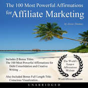The 100 Most Powerful Affirmations for Affiliate Marketing Audiobook, by Jason Thomas