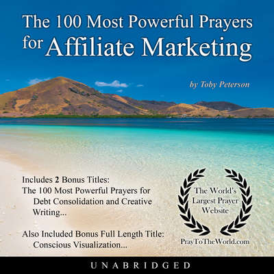 The 100 Most Powerful Prayers for Affiliate Marketing Audiobook, by Toby Peterson