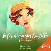 La Princesa sin Castillo Audiobook, by