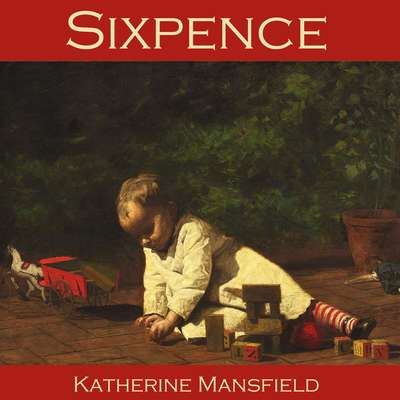 Sixpence Audiobook, by Katherine Mansfield