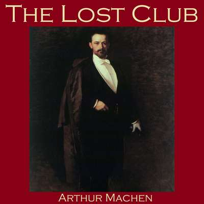 The Lost Club Audiobook, by Arthur Machen