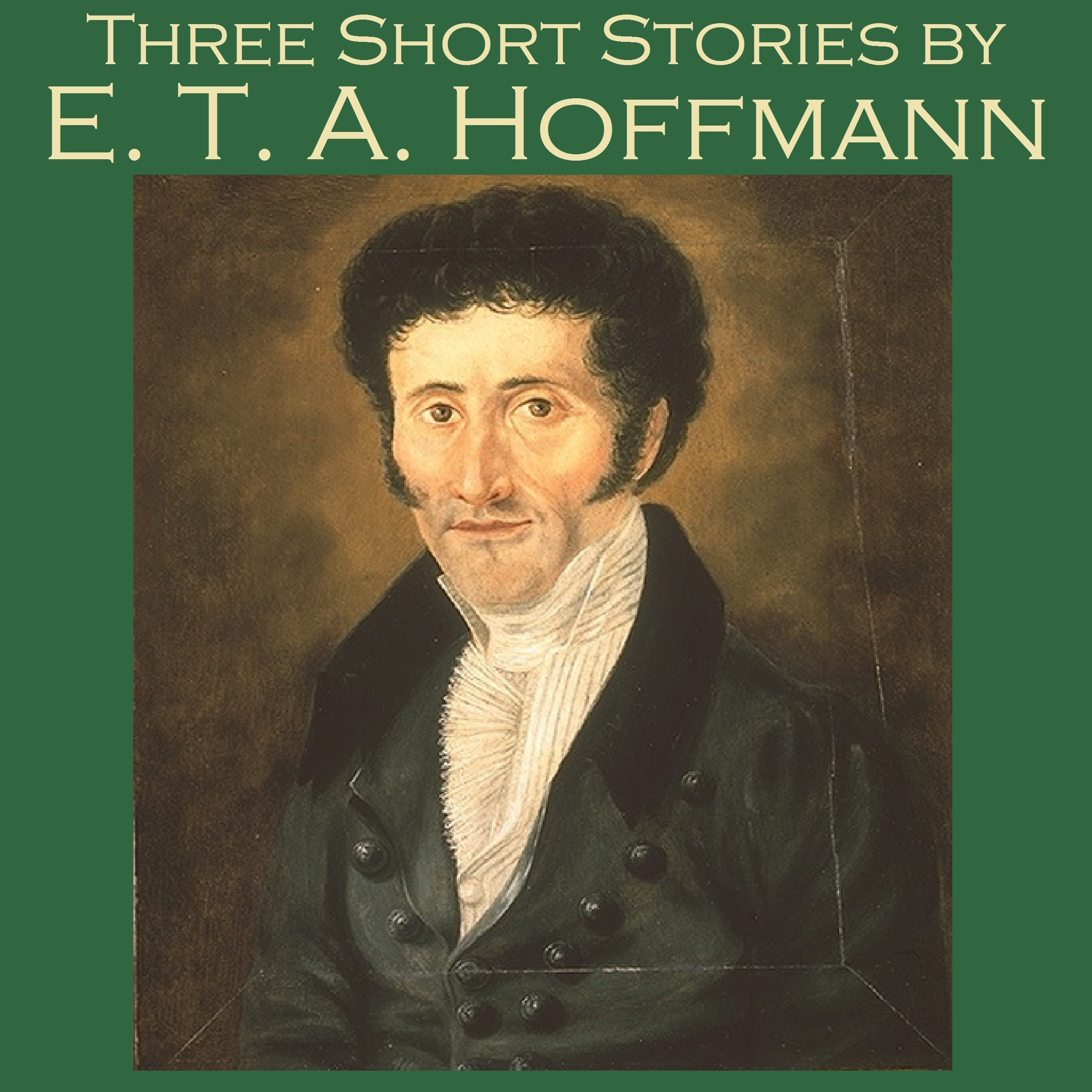 Printable Three Short Stories by E. T. A. Hoffmann Audiobook Cover Art