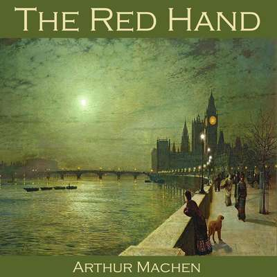 The Red Hand Audiobook, by Arthur Machen