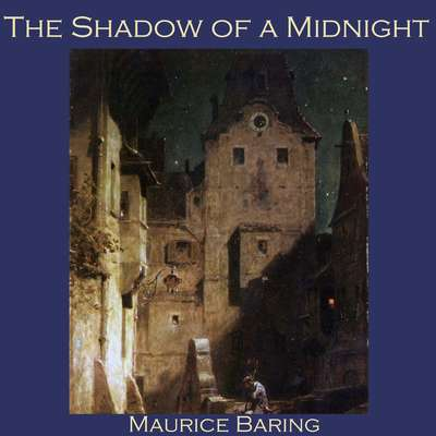 The Shadow of a Midnight Audiobook, by Maurice Baring