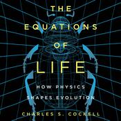 The Equations of Life: How Physics Shapes Evolution Audiobook, by
