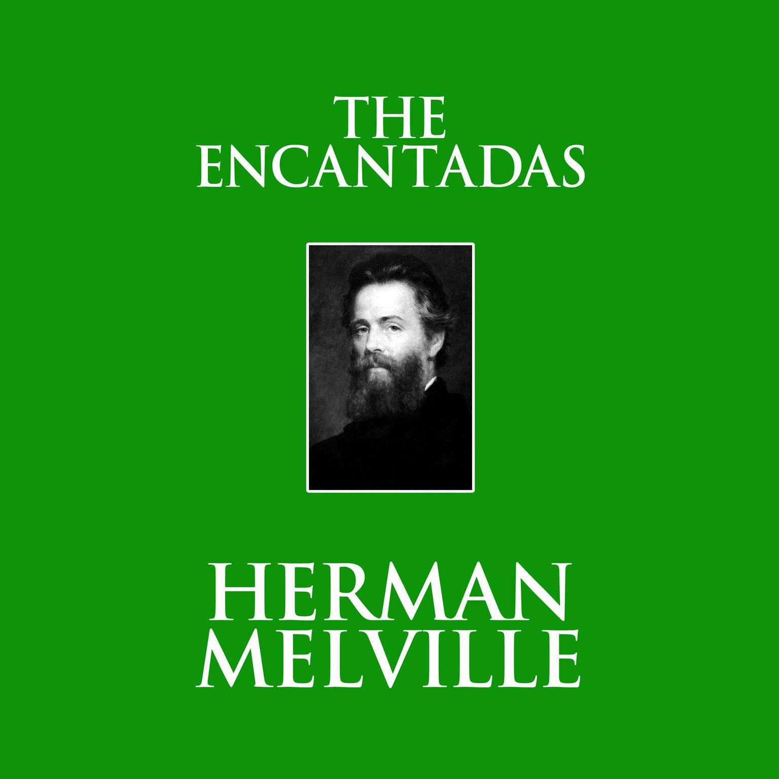 The Encantadas Audiobook, by Herman Melville