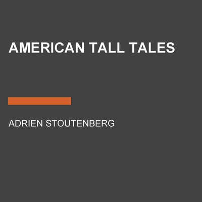 American Tall Tales Audiobook, by Adrien Stoutenberg