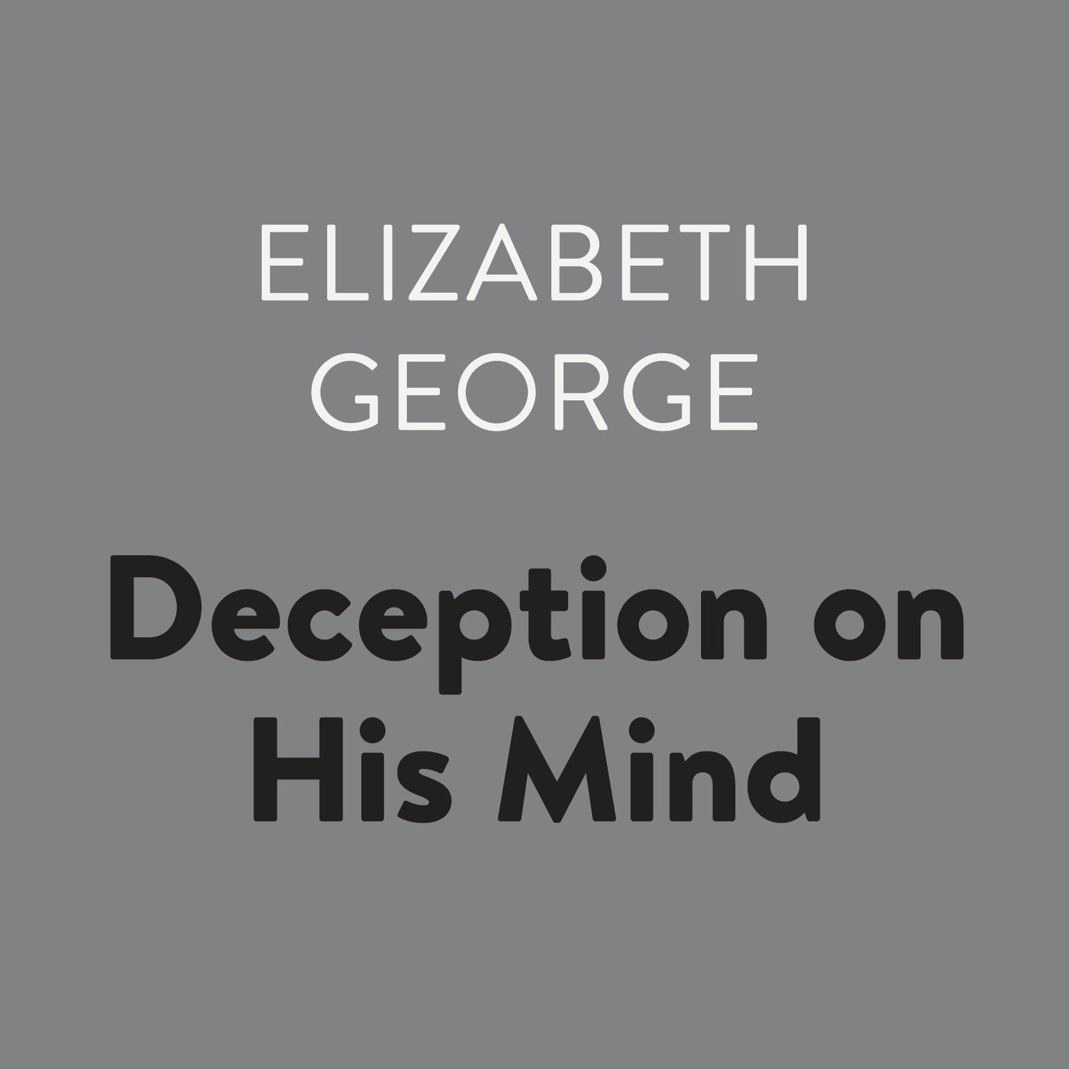 Deception on His Mind Audiobook, by Elizabeth George