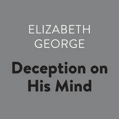 Deception on His Mind Audiobook, by Elizabeth George