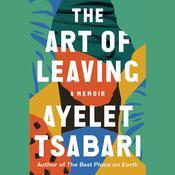 The Art of Leaving: A Memoir Audiobook, by Ayelet Tsabari