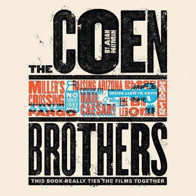 The Coen Brothers: This Book Really Ties the Films Together Audiobook, by Adam Nayman