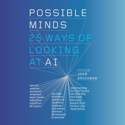 Possible Minds: Twenty-Five Ways of Looking at AI Audiobook, by John Brockman