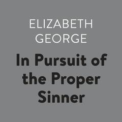 In Pursuit of the Proper Sinner Audiobook, by Elizabeth George
