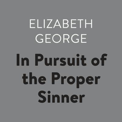 In Pursuit of the Proper Sinner Audiobook, by Elizabeth George
