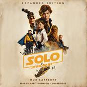 Solo: A Star Wars Story: Expanded Edition Audiobook, by Mur Lafferty|