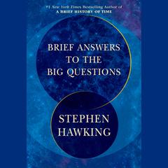 Brief Answers to the Big Questions Audiobook, by Stephen Hawking