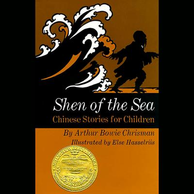 Shen of the Sea: Chinese Stories for Children Audiobook, by Arthur Bowie Chrisman