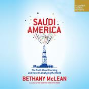 Saudi America: The Truth About Fracking and How Its Changing the World Audiobook, by Bethany McLean