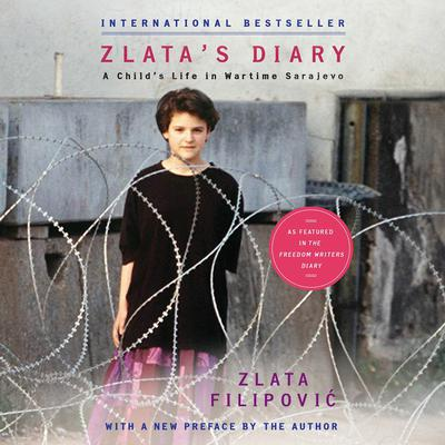 Zlatas Diary: A Child's Life in Wartime Sarajevo Audiobook, by Zlata Filipovic