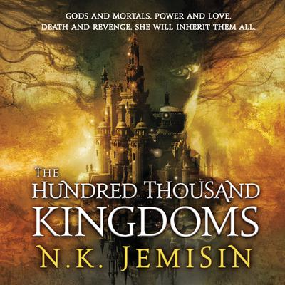 The Hundred Thousand Kingdoms Audiobook, by N. K. Jemisin
