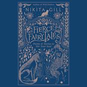 Fierce Fairytales: Poems and Stories to Stir Your Soul Audiobook, by Nikita Gill|