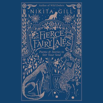 Fierce Fairytales: Poems and Stories to Stir Your Soul Audiobook, by Nikita Gill