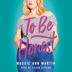 To Be Honest Audiobook, by Maggie Ann Martin