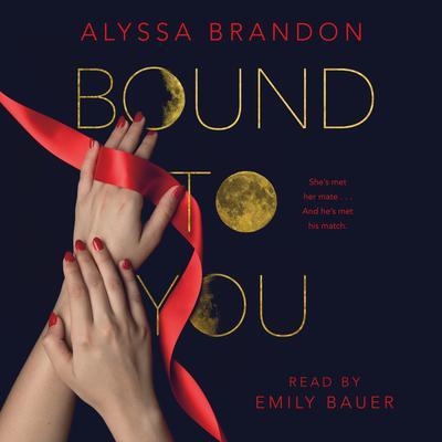 Bound to You Audiobook, by Alyssa Brandon