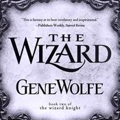 The Wizard: Book Two of The Wizard Knight Audiobook, by Gene Wolfe