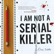 I Am Not A Serial Killer Audiobook, by Dan Wells