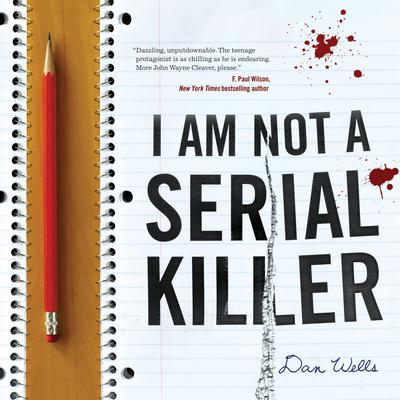 I Am Not A Serial Killer Audiobook, by Dan Wells