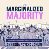 The Marginalized Majority: Claiming Our Power in a Post-Truth America Audiobook, by Author Info Added Soon