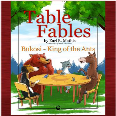 Table Fables: Bukosi - King of the Ants Audiobook, by Earl R. Mathis
