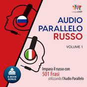 Audio Parallelo Russo - Impara il russo con 501 Frasi utilizzando lAudio Parallelo - Volume 1 Audiobook, by Lingo Jump