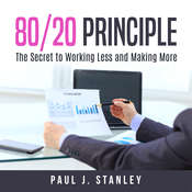 80/20 Principle::  The Secret to Working Less and Making More Audiobook, by
