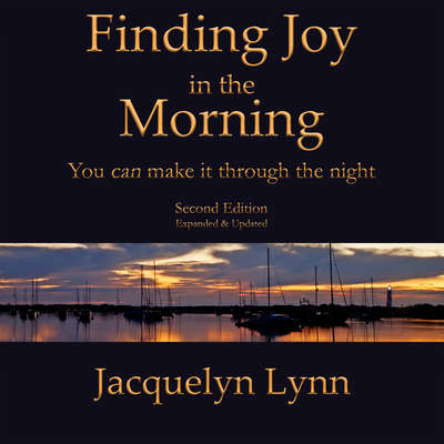 Finding Joy in the Morning: : You can make it through the night Audiobook, by Jacquelyn Lynn