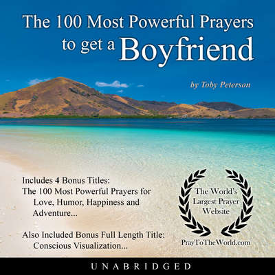 The 100 Most Powerful Prayers to get a Boyfriend Audiobook, by Toby Peterson