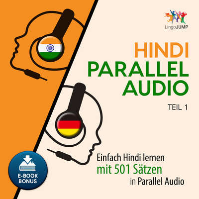 Hindi Parallel Audio - Einfach Hindi lernen mit 501 Sätzen in Parallel Audio - Teil 1 Audiobook, by Lingo Jump