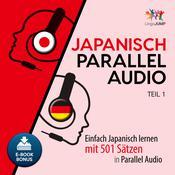 Japanisch Parallel Audio - Einfach Japanisch lernen mit 501 Sätzen in Parallel Audio - Teil 1 Audiobook, by Lingo Jump